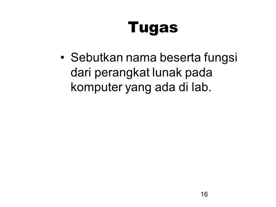 Tugas Sebutkan nama beserta fungsi dari perangkat lunak pada komputer yang ada di lab.