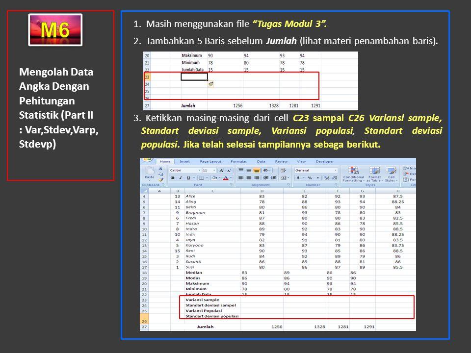m6 1. Masih menggunakan file Tugas Modul 3 . 2. Tambahkan 5 Baris sebelum Jumlah (lihat materi penambahan baris).