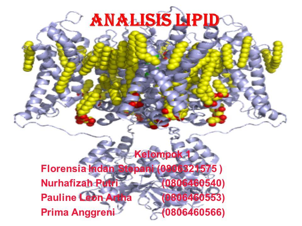 ANALISIS LIPID Kelompok 1 Florensia Indan Stepani (0806321575 )
