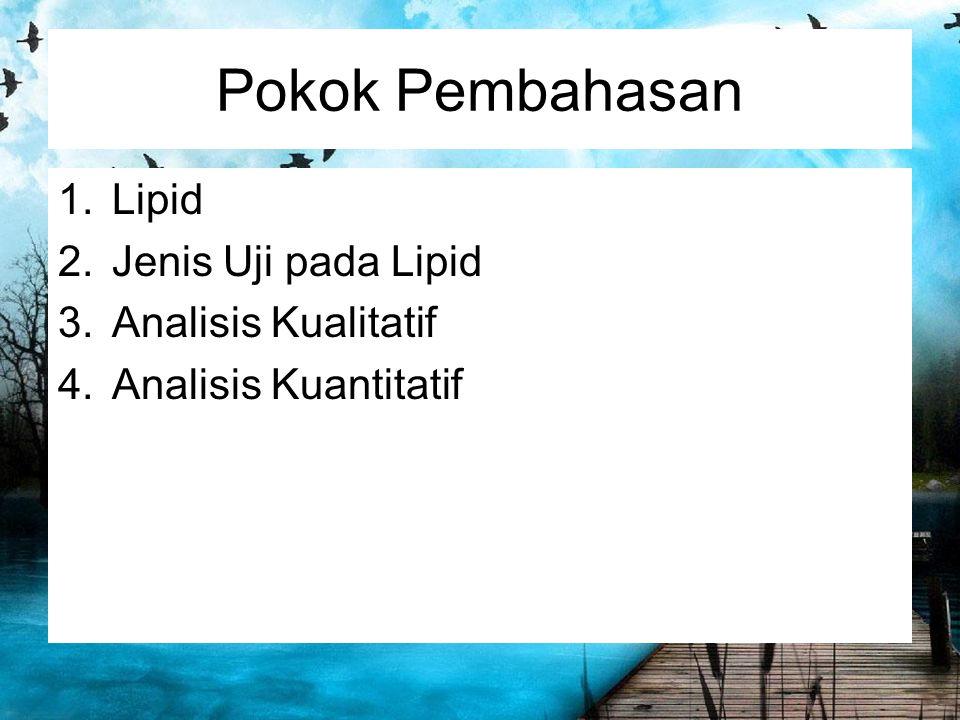 Pokok Pembahasan Lipid Jenis Uji pada Lipid Analisis Kualitatif
