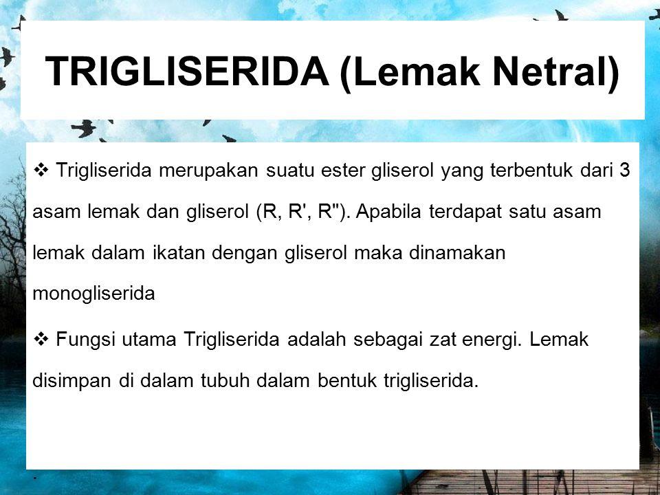 TRIGLISERIDA (Lemak Netral)