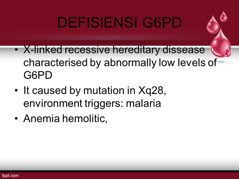 DEFISIENSI G6PD X-linked recessive hereditary dissease characterised by abnormally low levels of G6PD.