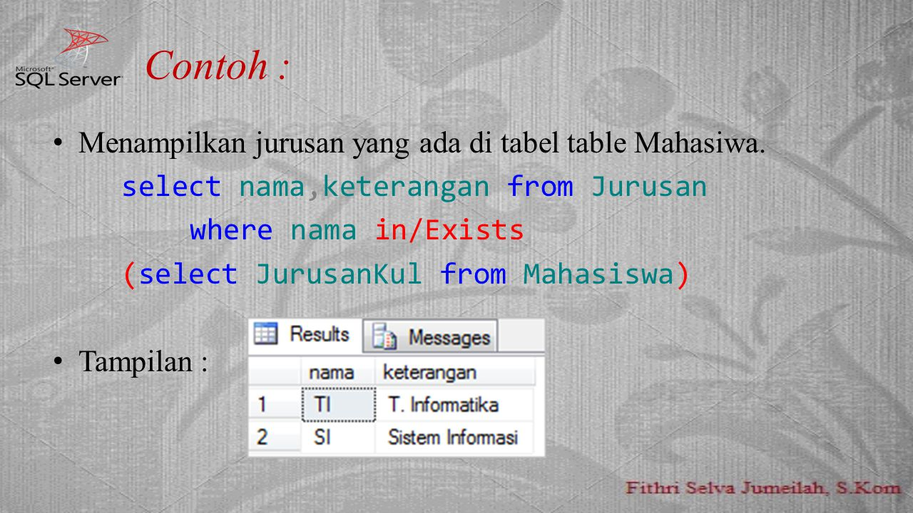 Contoh : Menampilkan jurusan yang ada di tabel table Mahasiwa.