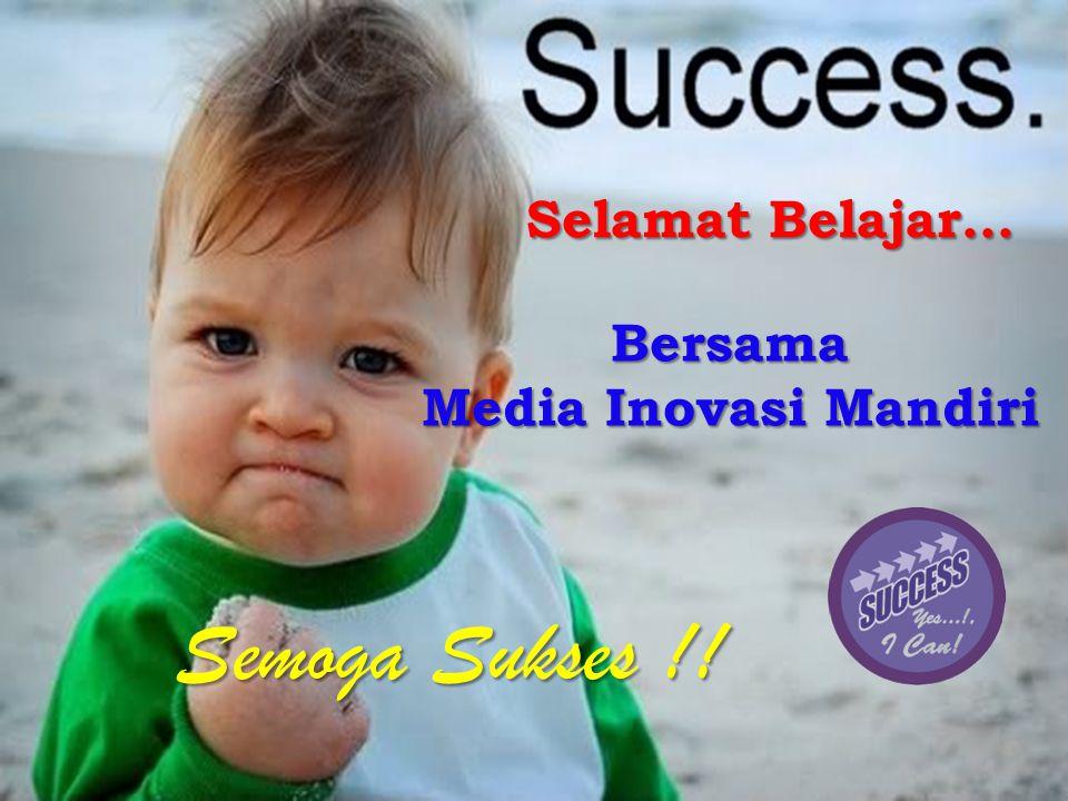 Selamat Belajar… Bersama Media Inovasi Mandiri Semoga Sukses !!