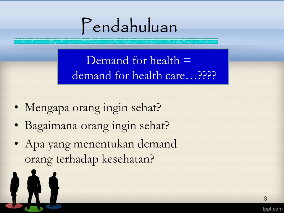 Demand for health = demand for health care…
