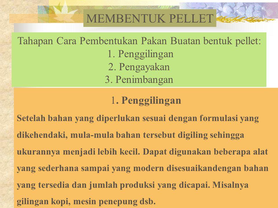 Tahapan Cara Pembentukan Pakan Buatan bentuk pellet: