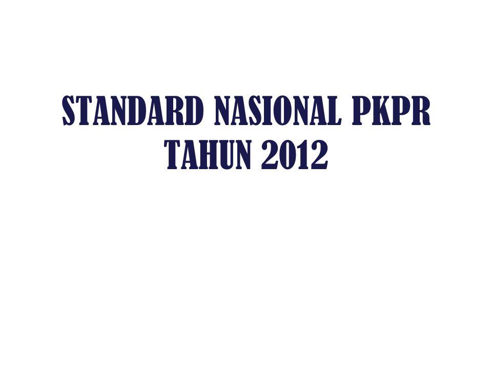 STANDARD NASIONAL PKPR TAHUN 2012
