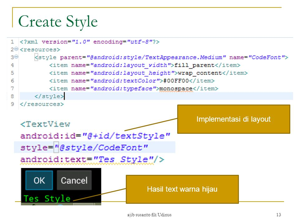 Create Style Implementasi di layout Hasil text warna hijau