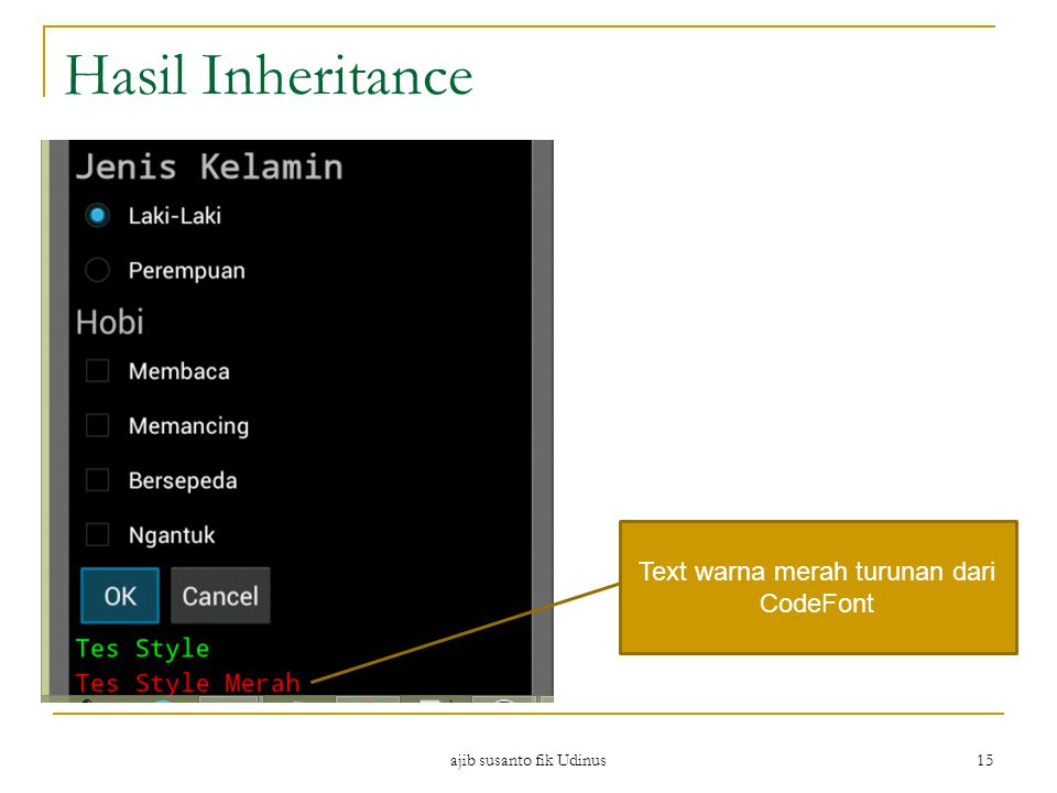 Hasil Inheritance Text warna merah turunan dari CodeFont