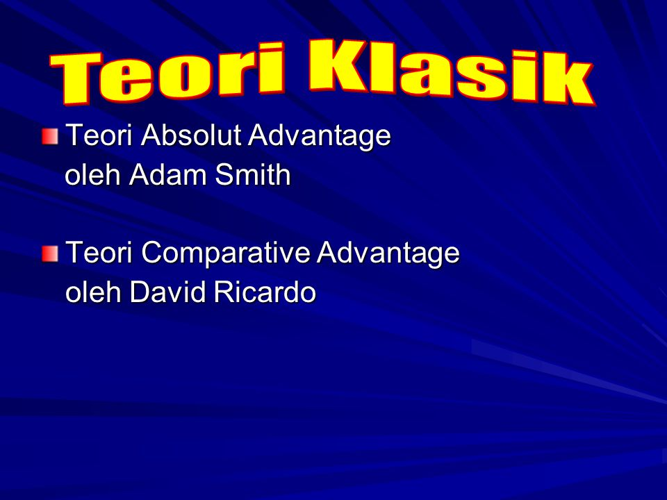 Teori Klasik Teori Absolut Advantage oleh Adam Smith