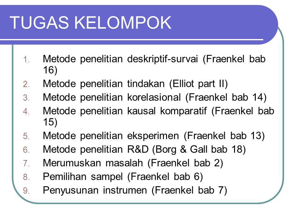 TUGAS KELOMPOK Metode penelitian deskriptif-survai (Fraenkel bab 16)
