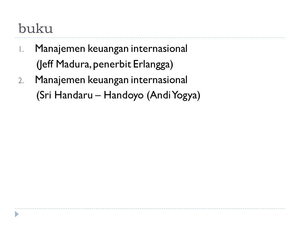 buku Manajemen keuangan internasional (Jeff Madura, penerbit Erlangga)