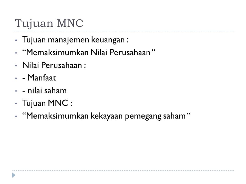 Tujuan MNC Tujuan manajemen keuangan :