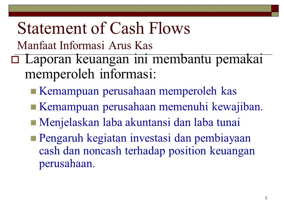 Statement of Cash Flows Manfaat Informasi Arus Kas