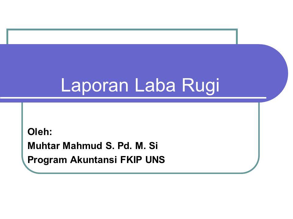 Oleh: Muhtar Mahmud S. Pd. M. Si Program Akuntansi FKIP UNS