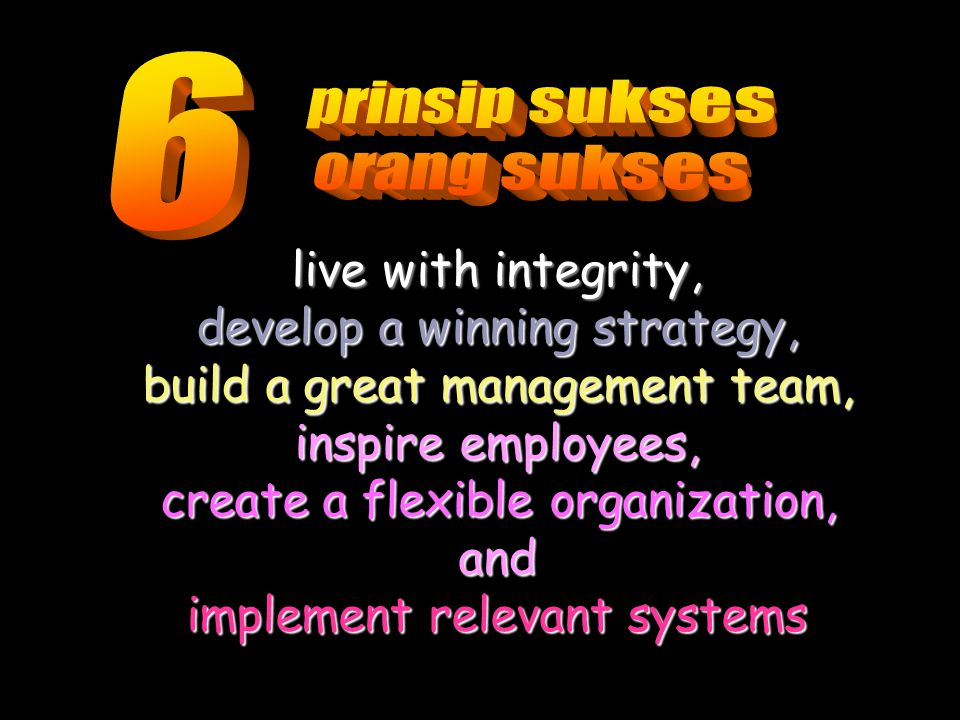 develop a winning strategy, build a great management team,