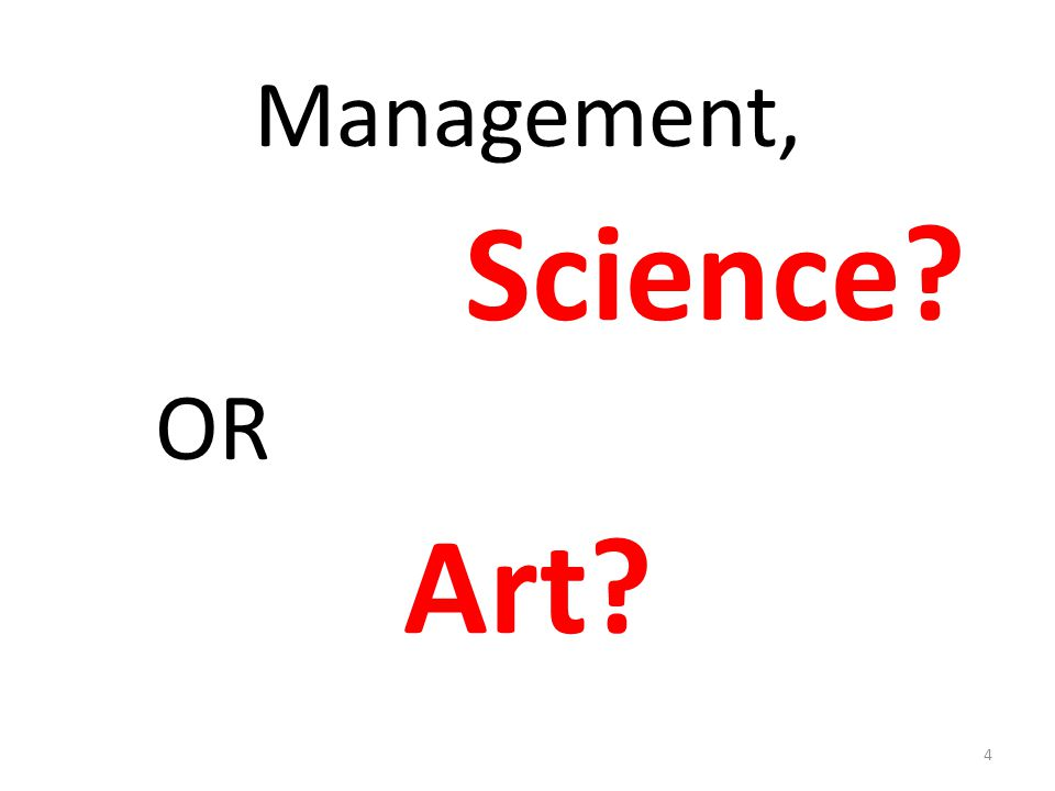 Management, Science OR Art