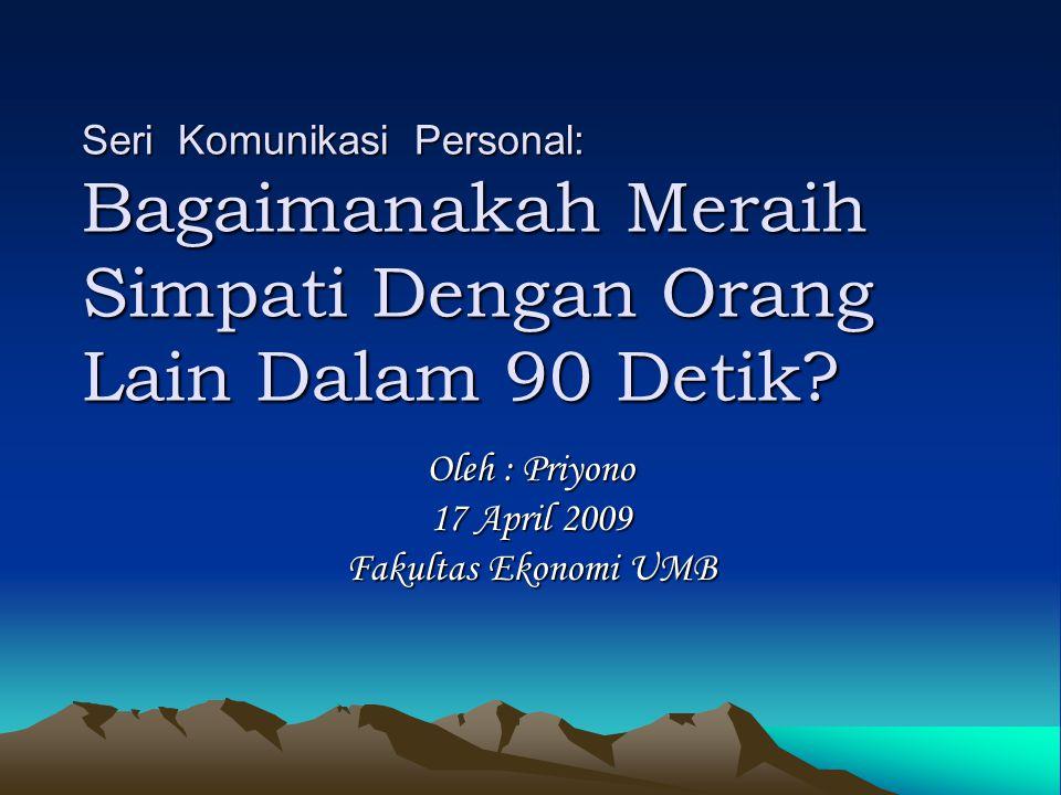 Oleh : Priyono 17 April 2009 Fakultas Ekonomi UMB