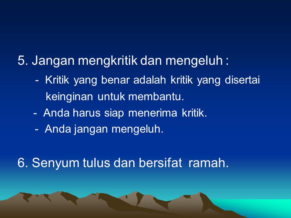 5. Jangan mengkritik dan mengeluh :