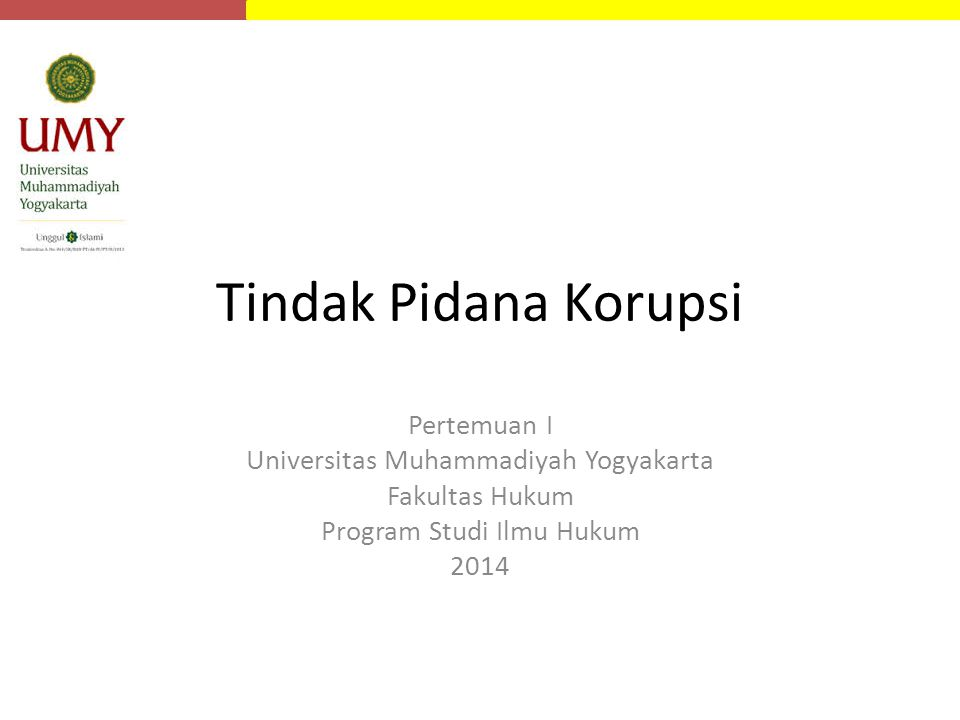 Tindak Pidana Korupsi Pertemuan I Universitas Muhammadiyah Yogyakarta