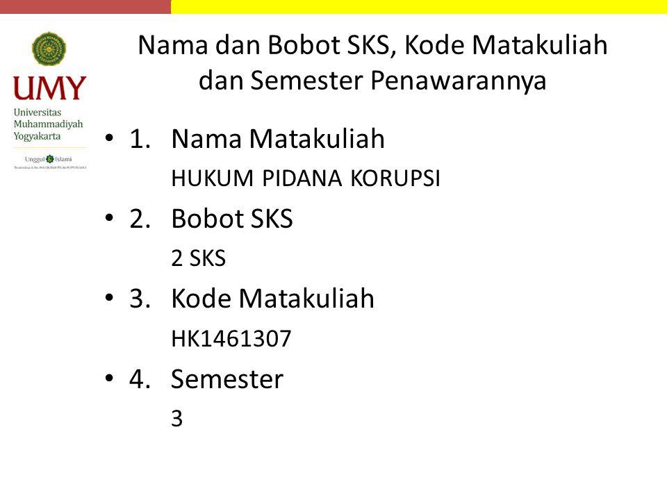 Nama dan Bobot SKS, Kode Matakuliah dan Semester Penawarannya