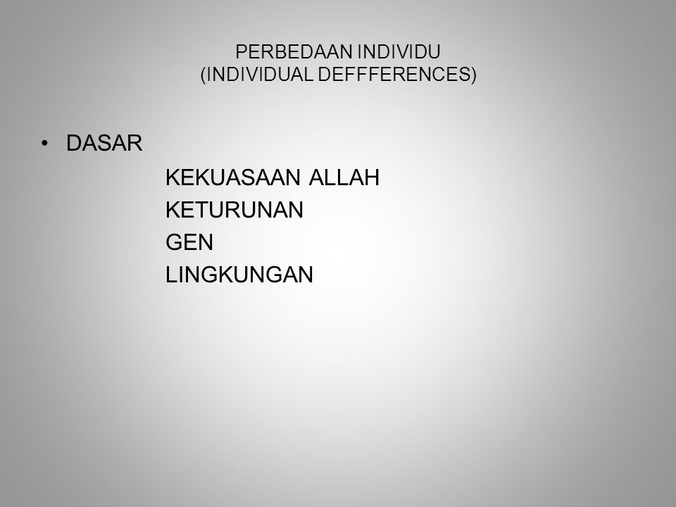 PERBEDAAN INDIVIDU (INDIVIDUAL DEFFFERENCES)