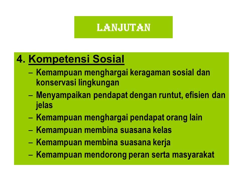 LANJUTAN 4. Kompetensi Sosial