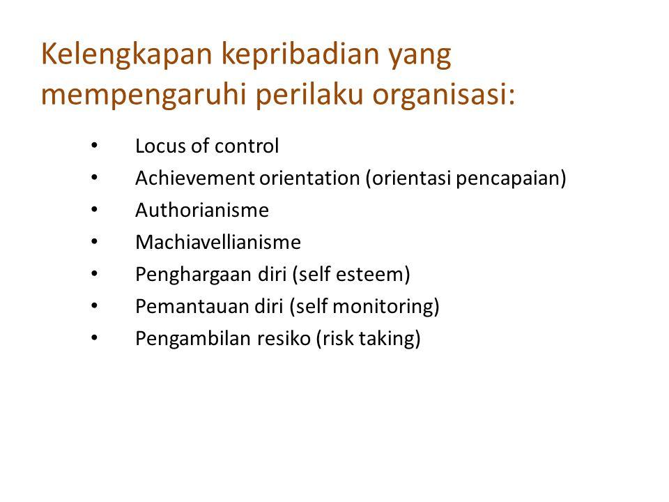 Kelengkapan kepribadian yang mempengaruhi perilaku organisasi: