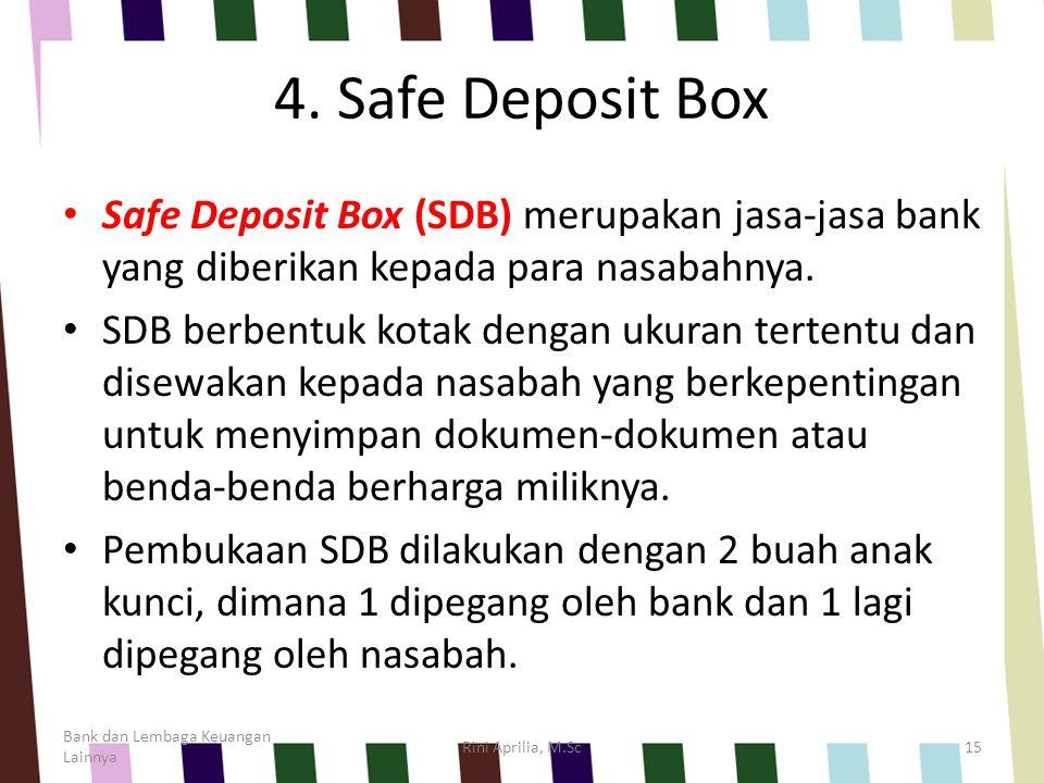 4. Safe Deposit Box Safe Deposit Box (SDB) merupakan jasa-jasa bank yang diberikan kepada para nasabahnya.