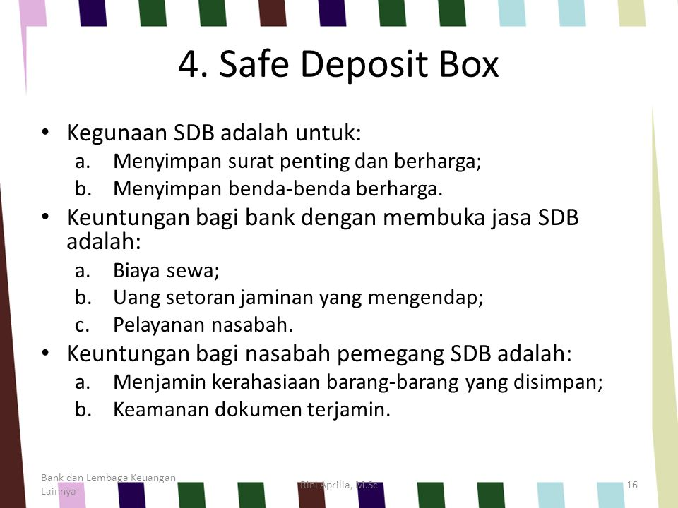 4. Safe Deposit Box Kegunaan SDB adalah untuk: