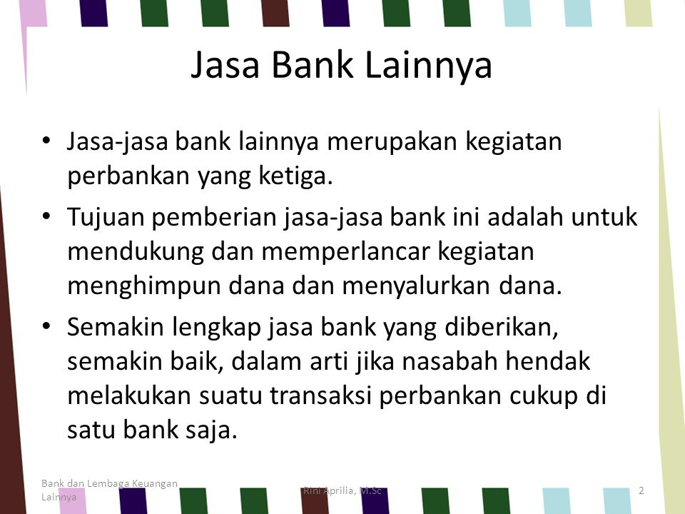 Jasa Bank Lainnya Jasa-jasa bank lainnya merupakan kegiatan perbankan yang ketiga.