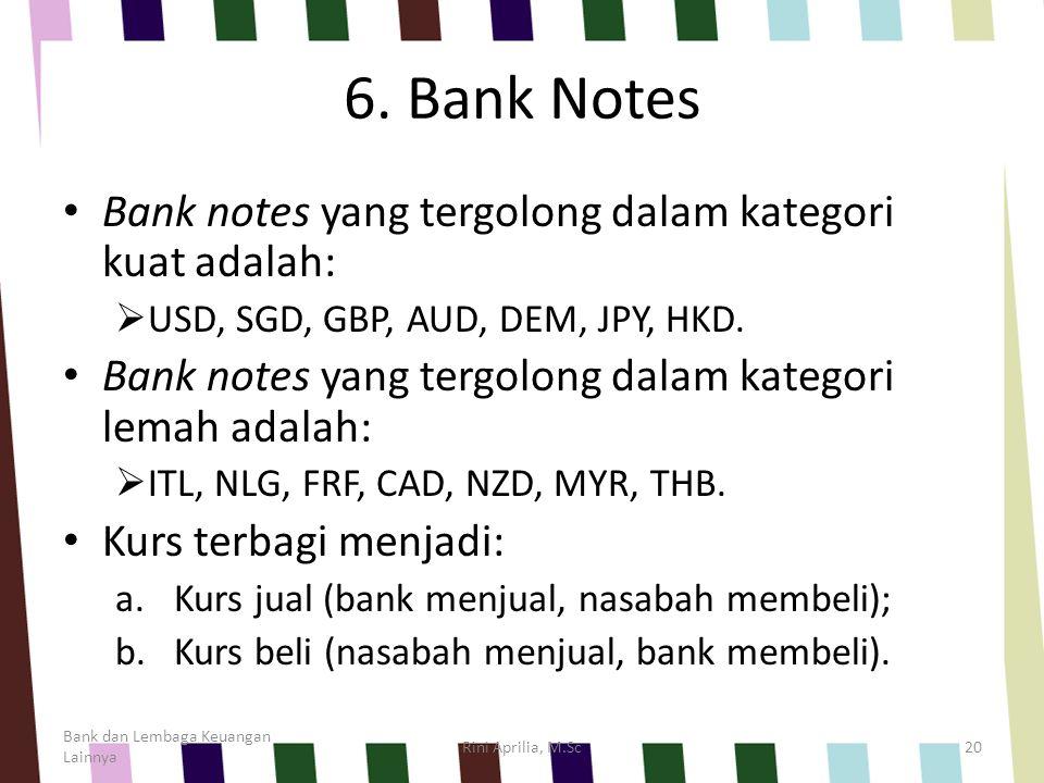 6. Bank Notes Bank notes yang tergolong dalam kategori kuat adalah: