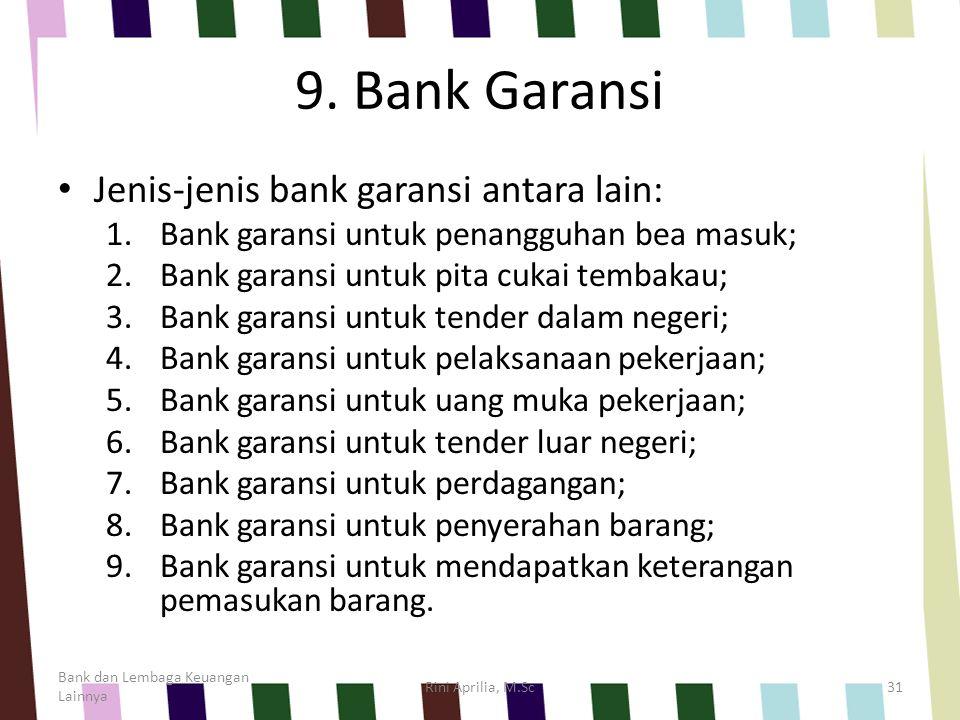 9. Bank Garansi Jenis-jenis bank garansi antara lain:
