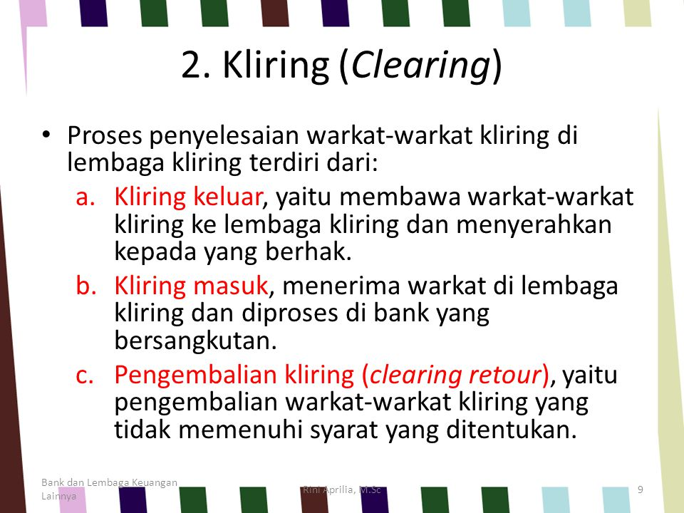2. Kliring (Clearing) Proses penyelesaian warkat-warkat kliring di lembaga kliring terdiri dari: