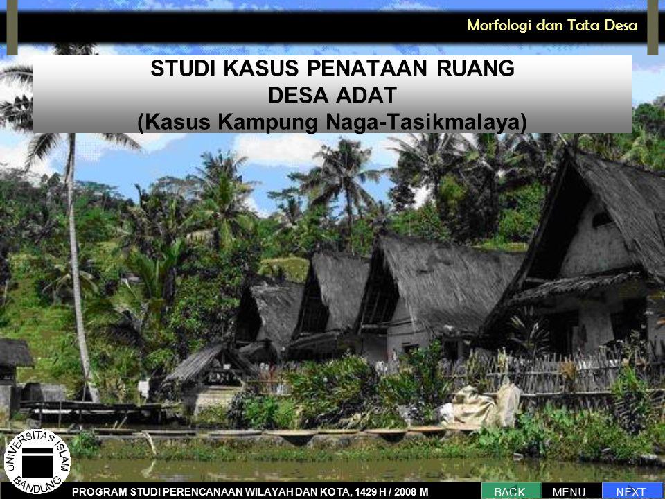 STUDI KASUS PENATAAN RUANG DESA ADAT (Kasus Kampung Naga-Tasikmalaya)