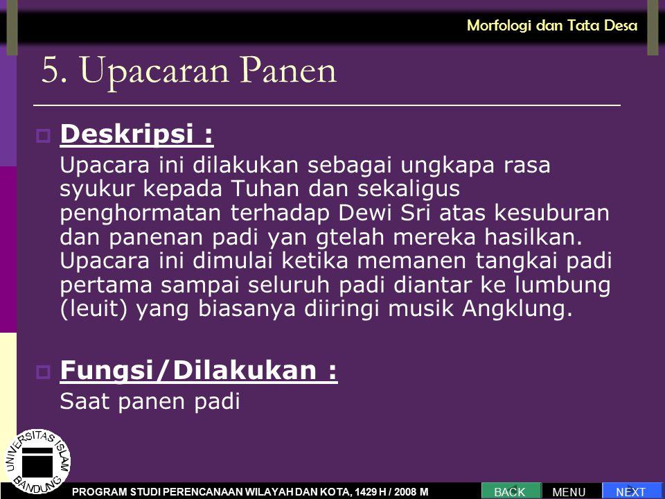 5. Upacaran Panen Deskripsi : Fungsi/Dilakukan :