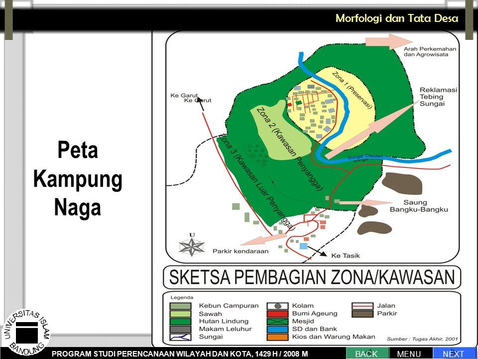 Peta Kampung Naga Morfologi dan Tata Desa NEXT BACK MENU