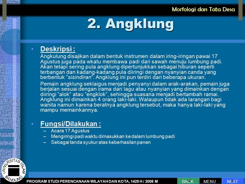 2. Angklung Deskripsi : Fungsi/Dilakukan : Morfologi dan Tata Desa