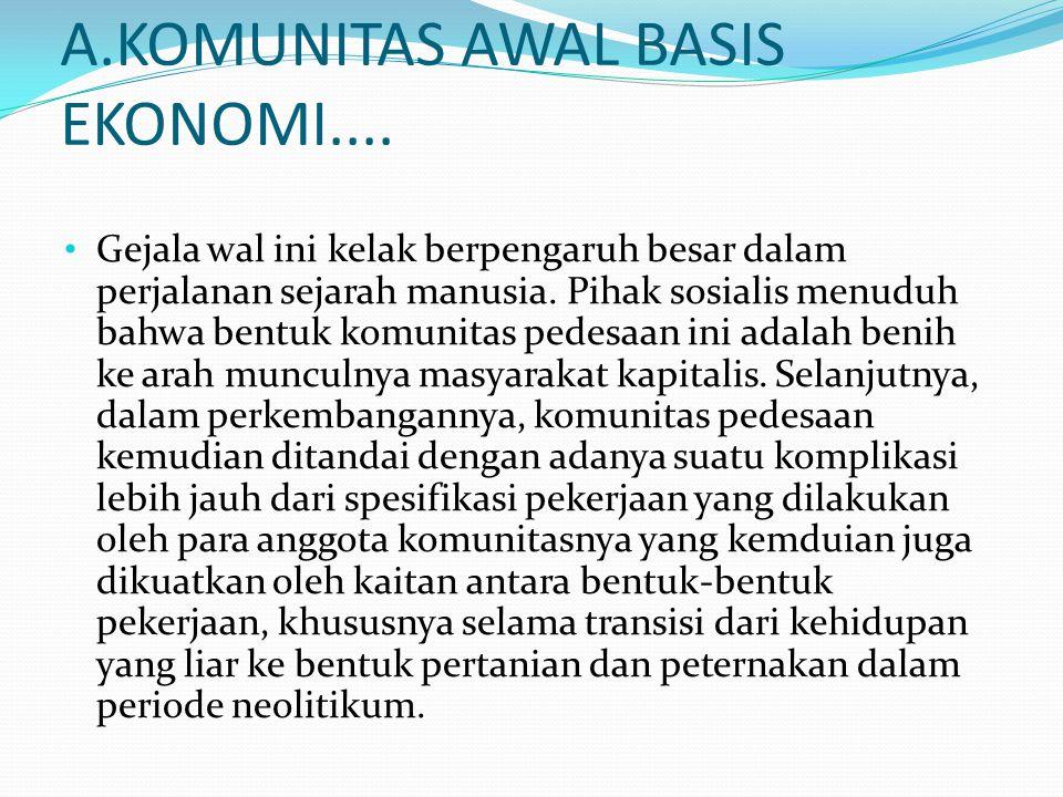 A.KOMUNITAS AWAL BASIS EKONOMI....