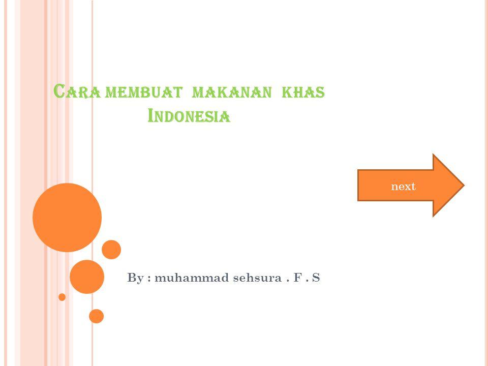 Cara membuat makanan khas Indonesia
