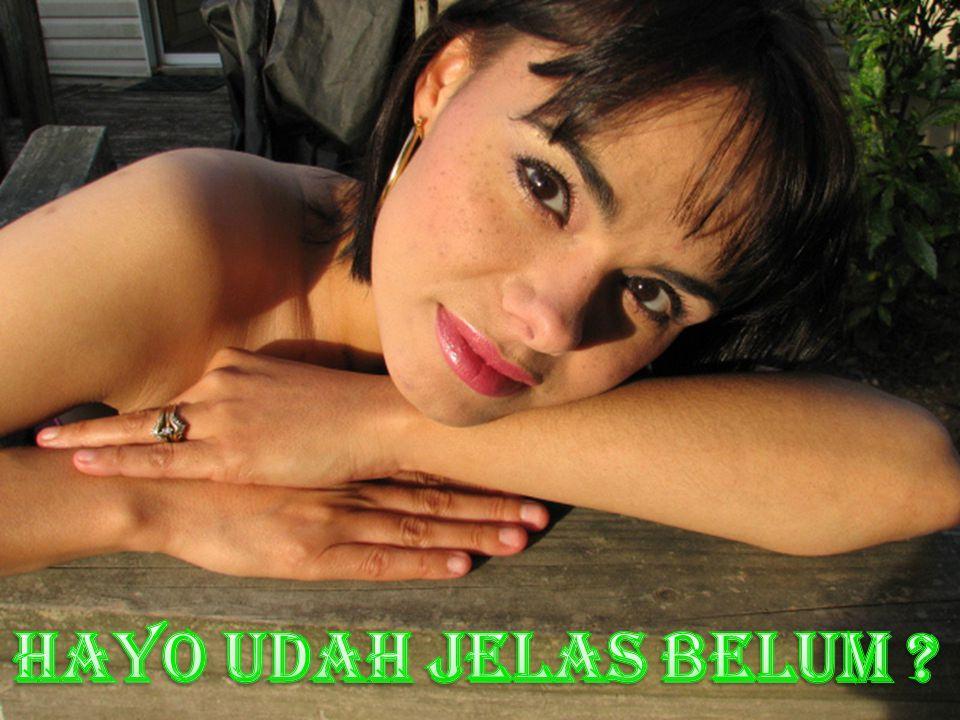 HAYO UDAH JELAS BELUM