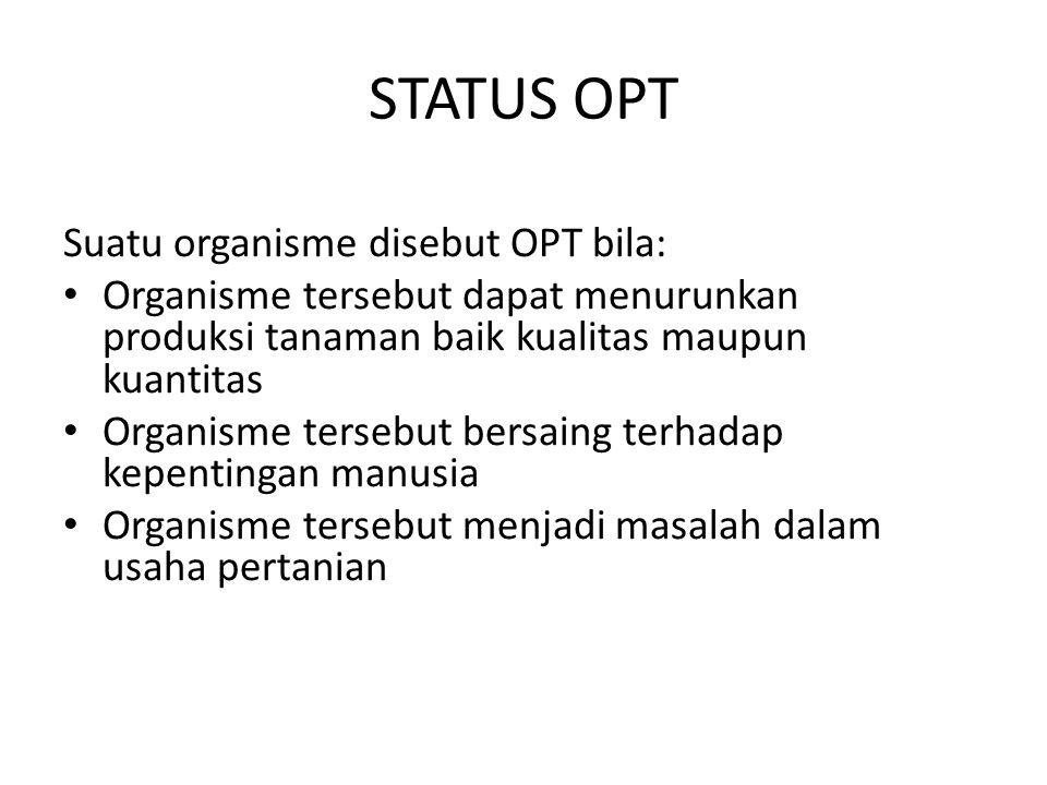 STATUS OPT Suatu organisme disebut OPT bila: