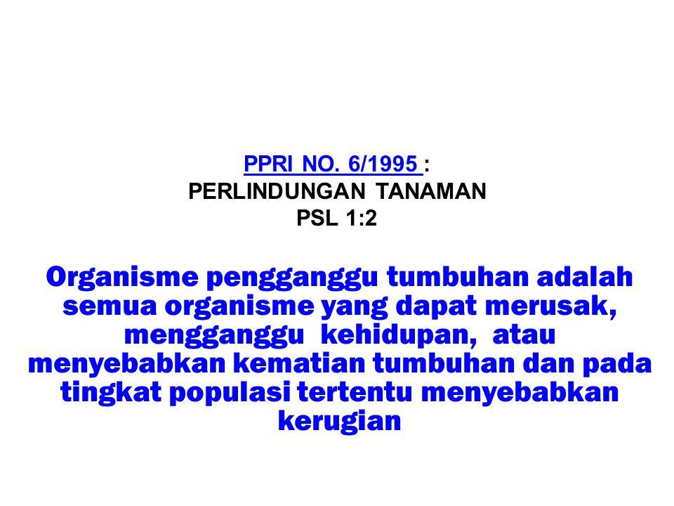 PPRI NO. 6/1995 : PERLINDUNGAN TANAMAN. PSL 1:2.