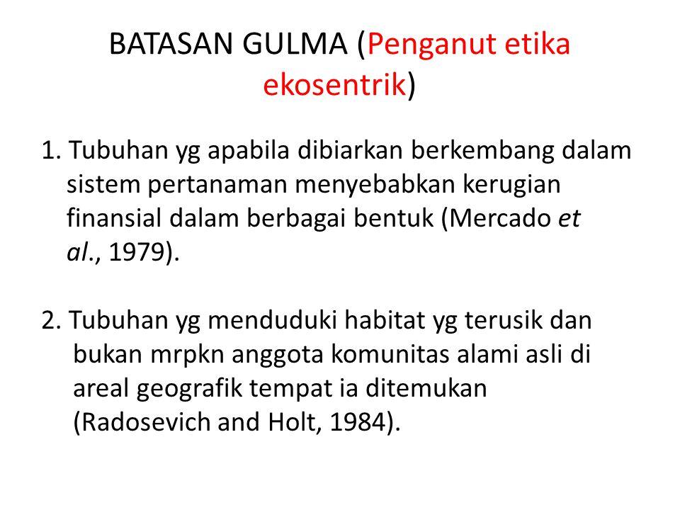 BATASAN GULMA (Penganut etika ekosentrik)