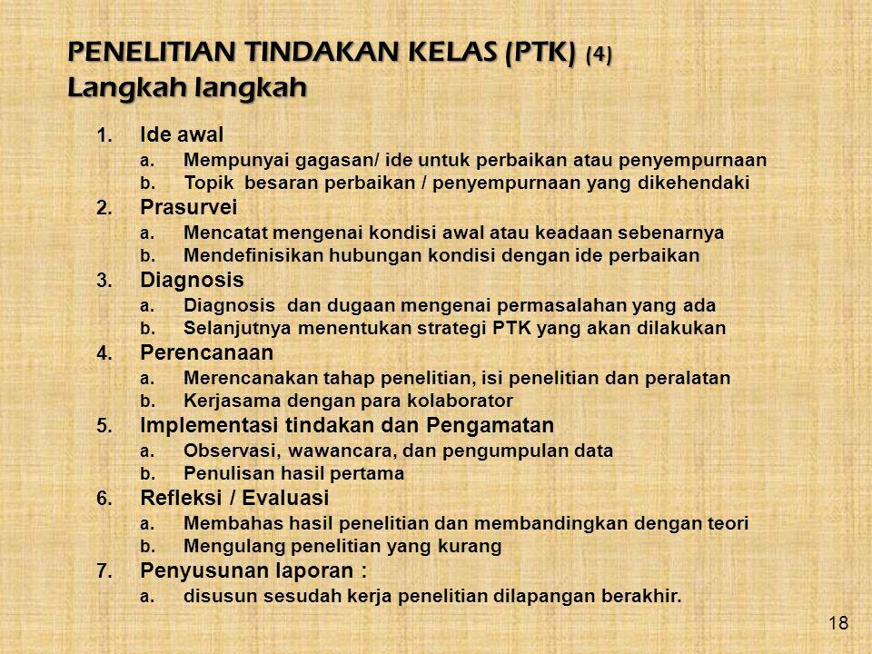 PENELITIAN TINDAKAN KELAS (PTK) (4) Langkah langkah