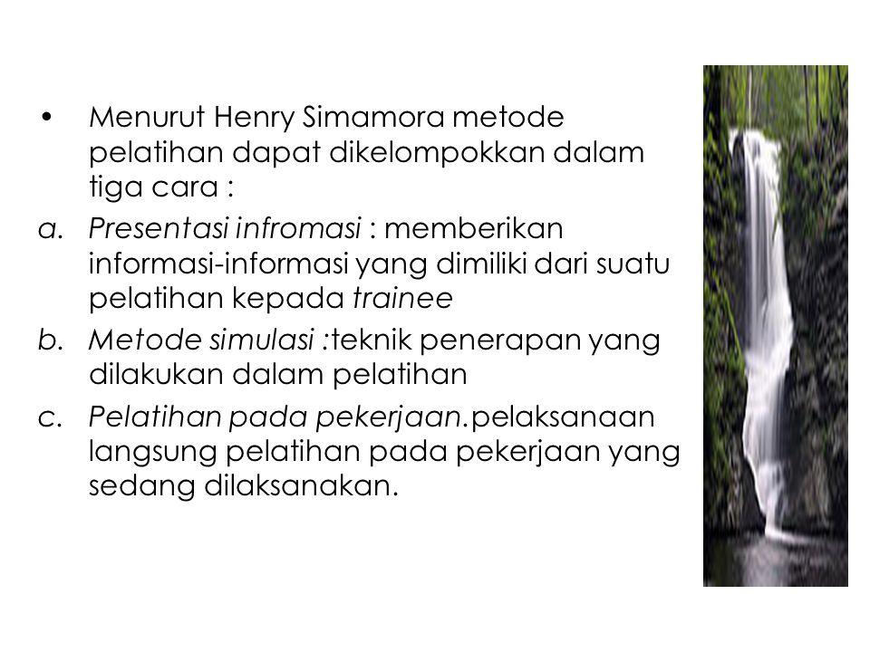 Menurut Henry Simamora metode pelatihan dapat dikelompokkan dalam tiga cara :