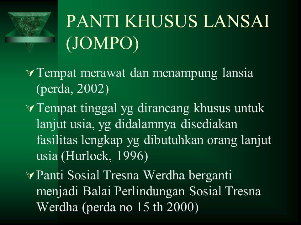 PANTI KHUSUS LANSAI (JOMPO)