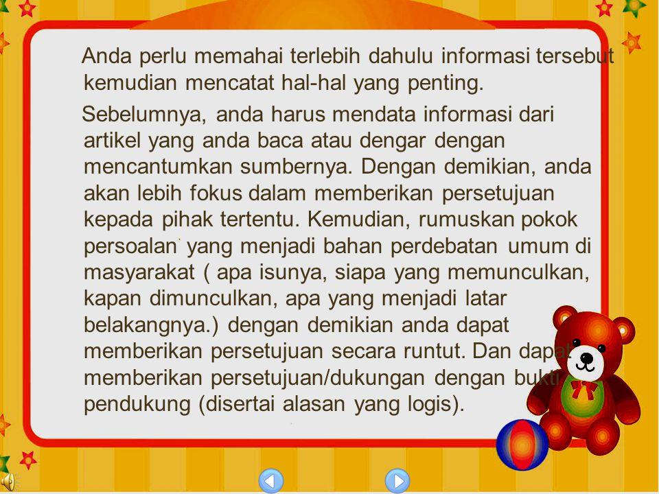 Anda perlu memahai terlebih dahulu informasi tersebut kemudian mencatat hal-hal yang penting.