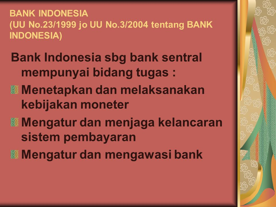 BANK INDONESIA (UU No.23/1999 jo UU No.3/2004 tentang BANK INDONESIA)