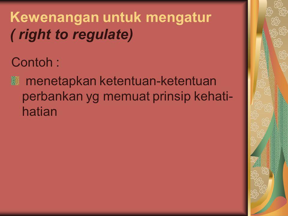 Kewenangan untuk mengatur ( right to regulate)